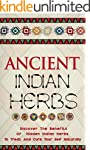 Ancient Indian Herbs - Discover the B...