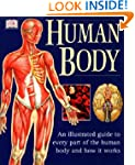 Human Body: An Illustrated Guide To E...
