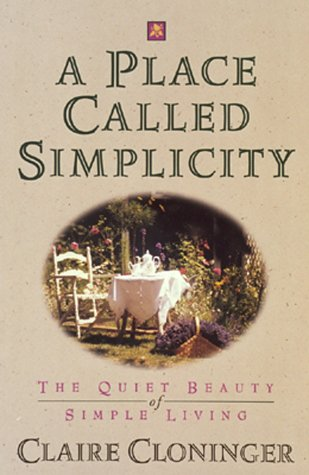 A Place Called Simplicity: The Quiet Beauty of Simple Living