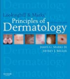 Lookingbill and Marks Principles of Dermatology (PRINCIPLES OF DERMATOLOGY (LOOKINGBILL))