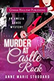 Murder at Castle Rock (Amelia Grace Rock n Roll Mysteries Book 1)