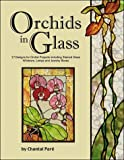 Orchids in Glass - 17 Designs of Stained Glass Windows Lamps & Boxes