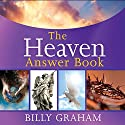 The Heaven Answer Book (       UNABRIDGED) by Billy Graham Narrated by Maurice England