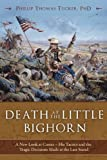 img - for Death at the Little Bighorn: A New Look at Custer - His Tactics and the Tragic Decisions Made at the Last Stand book / textbook / text book