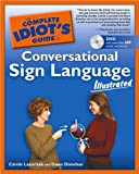 img - for by Dawn Donohue,by Carole Lazorisak The Complete Idiot's Guide to Conversational Sign Language Illustrated (text only)[Paperback]2004 book / textbook / text book
