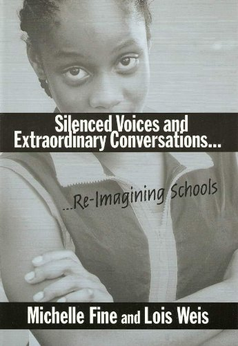 Silenced Voices and Extraordinary Conversations: Re-Imagining Schools
