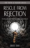 Rescue from Rejection (Truth & Freedom)