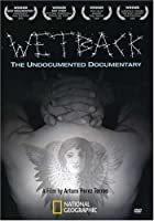 National Geographic - Wetback The Undocumented Documentary by Nat'l Geographic Vid