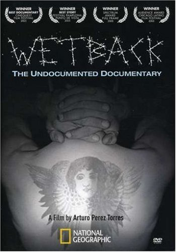 Wetback the Undocumented Documentary