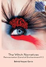 The Witch Narratives: Reincarnation