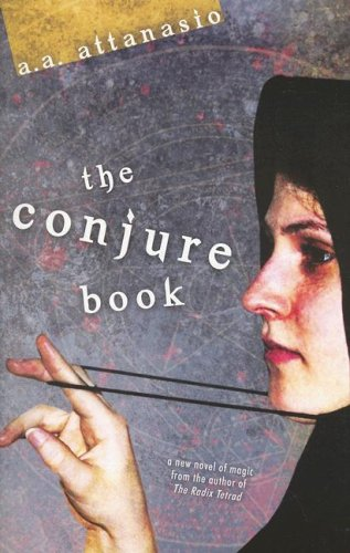 The Conjure Book, A. A. ATTANASIO