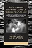 The Truly Human New World-Culture of Unbroken Real-God-Man (The Seventeen Companions of the True Dawn Horse)