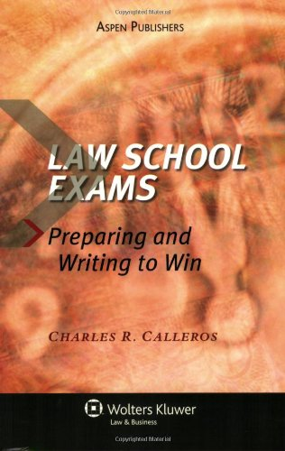 Law School Exams: Preparing and Writing to Win