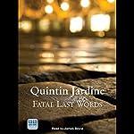 Fatal Last Words | Quintin Jardine