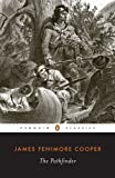 The Pathfinder: Or The Inland Sea (Penguin Classics)