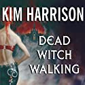 Dead Witch Walking Audiobook by Kim Harrison Narrated by Marguerite Gavin
