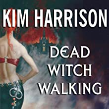Dead Witch Walking (       UNABRIDGED) by Kim Harrison Narrated by Marguerite Gavin