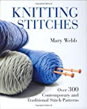 img - for Knitting Stitches: Over 300 Contemporary and Traditional Stitch Patterns book / textbook / text book