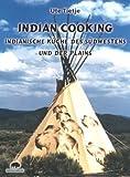 Indian Cooking - Indianische Küche des Südwestens und der Plains title=