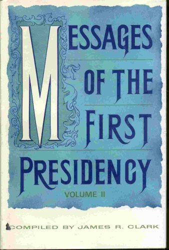 Messages of the First Presidency:  Volume 1, JAMES R. CLARK