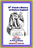 Mr  Punch's History of Modern England, Vol  I (of IV)  1841-1857 by Charles L  Graves : (full image Illustrated)