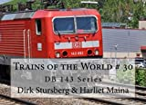Trains of the World # 30: DB 143 Series (Volume 30)