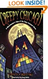 Creepy Chicago: A Ghosthunter's Tales of the City's Scariest Sites