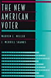 The New American Voter (0674608410) by Warren E. Miller