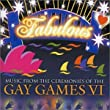 Fabulous: Music From Ceremonies Gay Games VI