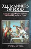All Manners of Food: Eating and Taste in Britain and France from the Middle Ages to the Present