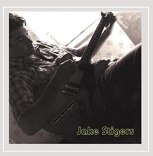 Jake Stigers - Comin' Back Again