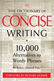 img - for The Dictionary of Concise Writing: 10,000 Alternatives to Wordy Phrases book / textbook / text book