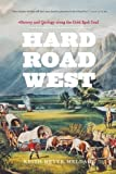 img - for Hard Road West: History and Geology along the Gold Rush Trail Reprint Edition by Meldahl, Keith Heyer [2008] book / textbook / text book