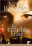 echange, troc Nora Roberts - Le Cercle brisé