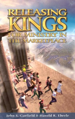 Releasing Kings for Ministry in the Marketplace
