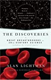The Discoveries: Great Breakthroughs in 20th-Century Science (0676977901) by Lightman, Alan