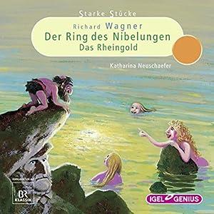Richard Wagner: Der Ring des Nibelungen - Das Rheingold (Starke Stücke) Hörspiel
