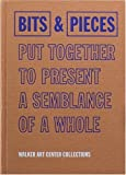 Bits & Pieces Put Together To Present A Semblance Of A Whole (0935640789) by Joan Rothfuss