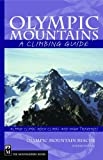 Olympic Mountains: A Climbing Guide (Climbing Guide) 4th Edition