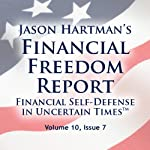 Financial Freedom Report, Volume 10, Issue 7 | Jason Hartman