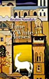 Time of White Horses (Modern Arabic Literature)