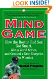 Mind Game: How the Boston Red Sox Got Smart, Won a World Series, and Created a New Blueprint for Winning