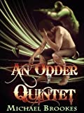 An Odder Quintet by Michael Brookes
