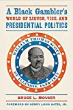 img - for By Bruce L. Mouser A Black Gambler __s World of Liquor, Vice, and Presidential Politics: William Thomas Scott of Illino (1st Frist Edition) [Paperback] book / textbook / text book