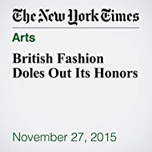 British Fashion Doles Out Its Honors (       UNABRIDGED) by Susannah Frankel Narrated by Fleet Cooper