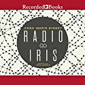 Radio Iris Audiobook by Anne-Marie Kinney Narrated by Jane Cramer