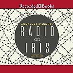 Radio Iris | Anne-Marie Kinney