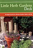 img - for Little Herb Gardens Deck: 50 Simple Secrets for Glorious Gardens Indoors and Out book / textbook / text book