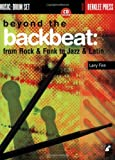Various BEYOND THE BACKBEAT FROM ROCK & FUNK TO JAZZ & LATIN DRUMS BOOK/CD (Berklee Press Workshop)