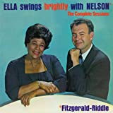 Ella Fitzgerald Ella Swings Brightly with Nelson + 9 bonus tracks
